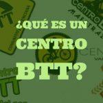 Qué es un Centro BTT